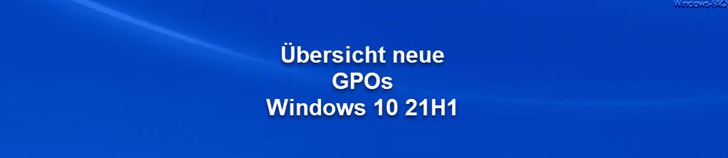 Übersicht neue  GPOs  Windows 10 21H1