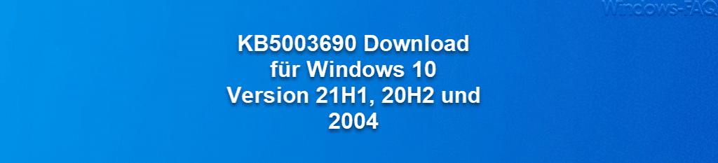 KB5003690 Download für Windows 10 Version 21H1  20H2 und 2004.png