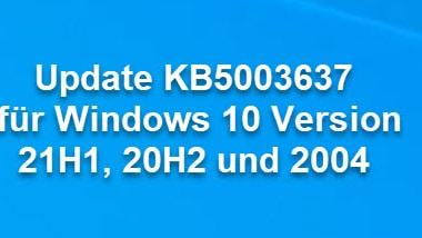 Update KB5003637 für Windows 10 Version 21H1, 20H2 und 2004 Download
