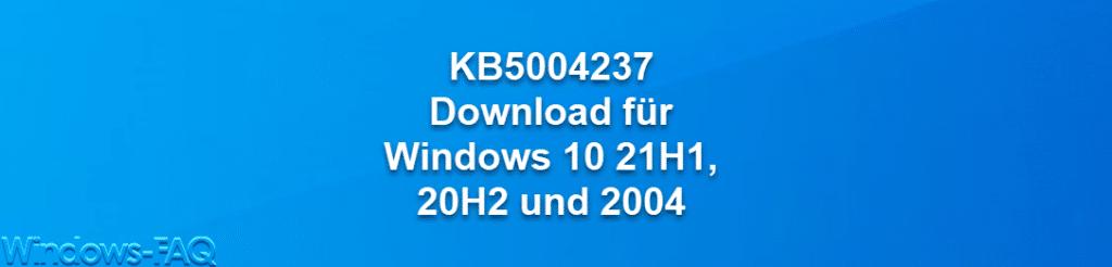KB5004237 Download für Windows 10 21H1, 20H2 und 2004