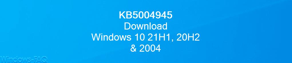 KB5004945 Download Windows 10 21H1 20H2 & 2004