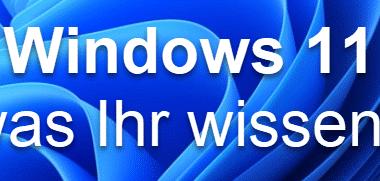 Windows 11 – Was ist neu?