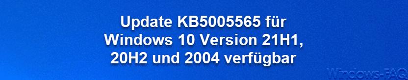 Update KB5005565 für Windows 10 Version 21H1, 20H2 und 2004 verfügbar
